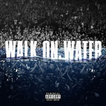 Tải bài hát Walk On Water Mp3