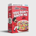 Tải bài hát You Don'T Know Me (Radio Edit) Mp3