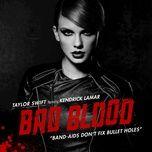 Tải bài hát Bad Blood Mp3