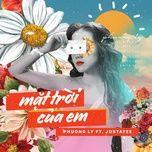 mat troi cua em (rhymastic remix) - phuong ly, justatee