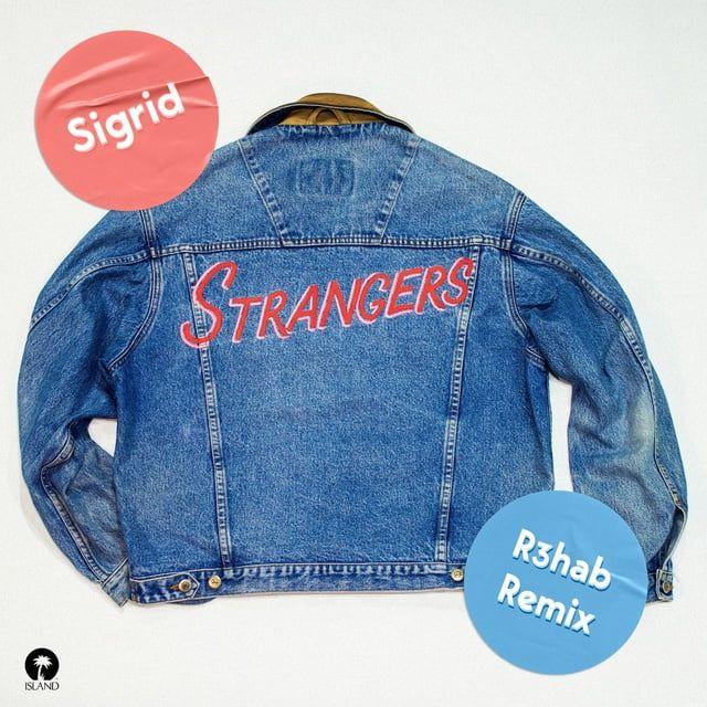 Strangers (R3hab Remix) Loibaihat - Sigrid