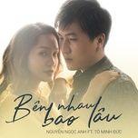 Tải bài hát Bên Nhau Bao Lâu Mp3