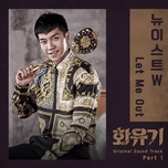 Tải bài hát Let Me Out (A Korean Odyssey OST) Mp3