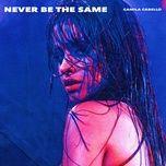 Tải bài hát Never Be the Same (Radio Edit) Mp3