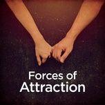Tải bài hát Forces of Attraction Mp3