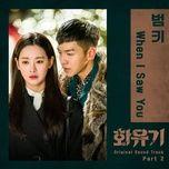 Tải bài hát When I Saw You (A Korean Odyssey OST) Mp3