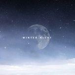 Tải bài hát Winter Night Mp3