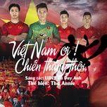 Tải bài hát Việt Nam Ơi Chiến Thắng Thôi Mp3