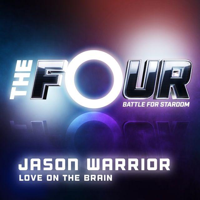 Love On The Brain (The Four Performance) - Jason Warrior