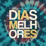 Tải bài hát Dias Melhores (KVSH & FLOW Remix) Mp3