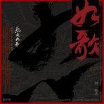 Tải bài hát Như Ca / 如歌 (Liệt Hỏa Như Ca OST) Beat Mp3