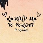 Tải bài hát Remind Me to Forget Mp3