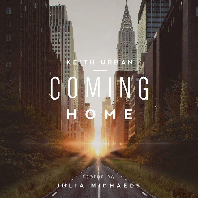 Coming Home Lời bài hát - Keith Urban ft Julia Michaels