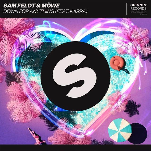 Down For Anything Lời bài hát - Sam Feldt ft Mowe ft Karra