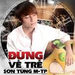 Tải bài hát Đừng Về Trễ (Rnb Version) Mp3