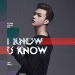 Tải bài hát I Know You Know Mp3