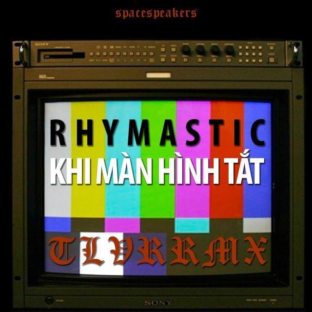 Khi Màn Hình Tắt (Touliver Remix) Lời bài hát - Rhymastic ft YC ft Touliver