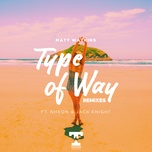Tải bài hát Type Of Way (J3nk!Ns Remix) Mp3