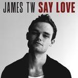 Tải bài hát Say Love Mp3