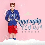 Tải bài hát Như Ngày Hôm Qua Mp3