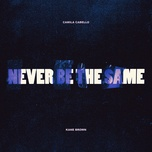 Tải bài hát Never Be the Same Mp3