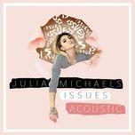 Tải bài hát Issues (Acoustic) Mp3