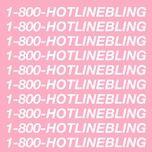 Tải bài hát Hotline Bling Mp3
