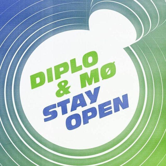 Lời bài hát Stay Open - Diplo ft MO