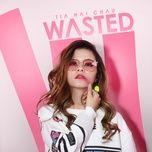 wasted (clean version) - tia hai chau
