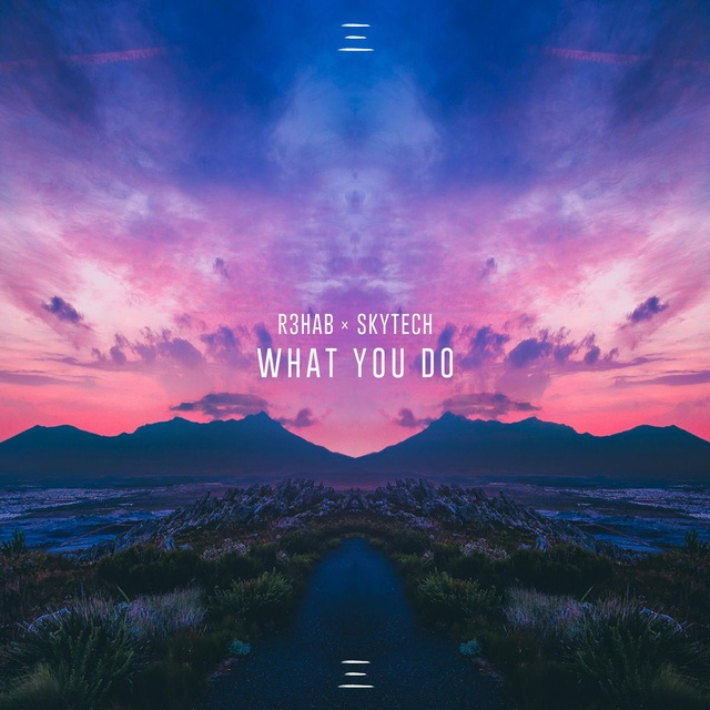 What You Do Loi bai hat - R3hab ft Skytech