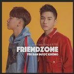 Tải bài hát Yêu Bạn Được Không (Friendzone) Mp3