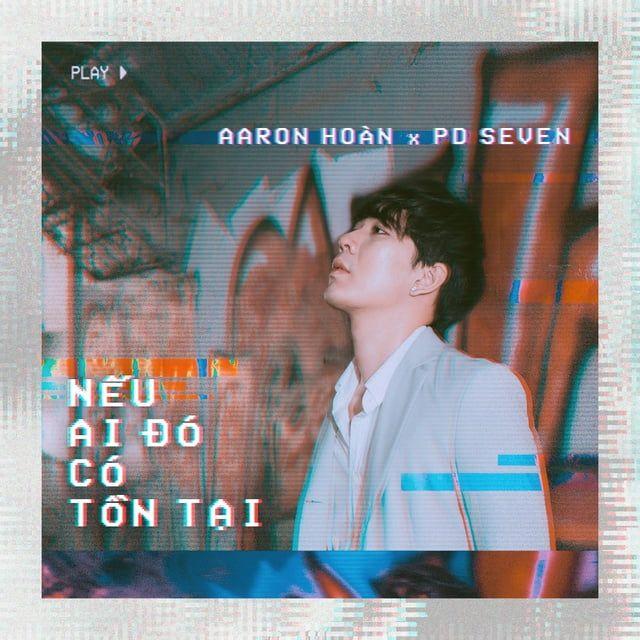 Nếu Ai Đó Có Tồn Tại Loibaihat - Aaron Hoàn ft PD Seven