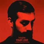 Tải bài hát Your Love Mp3
