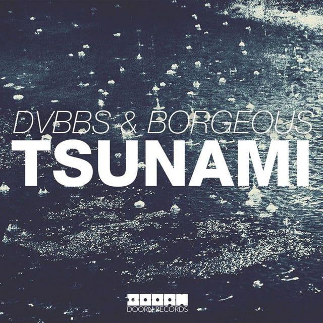 Tsunami Lời bài hát - DVBBS ft Borgeous