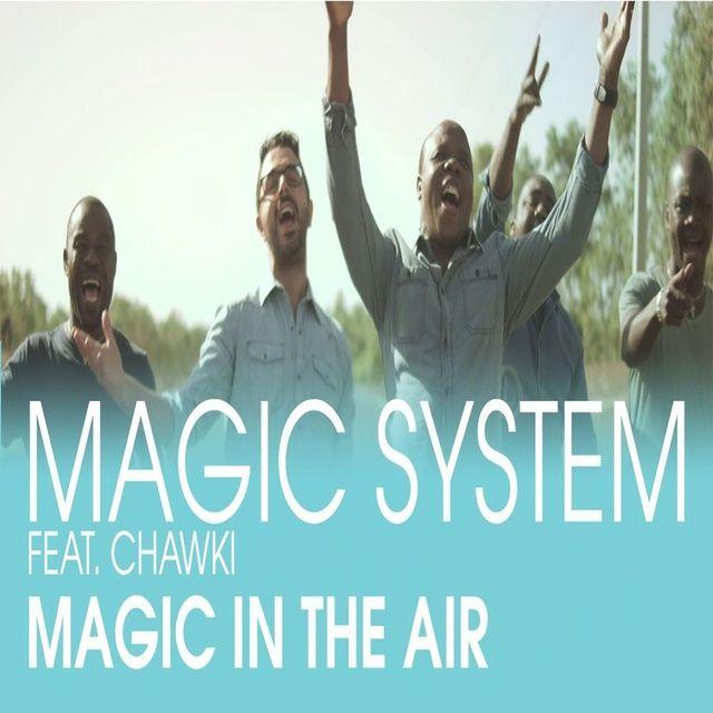 Magic In The Air - Magic System, Chawki - NhacCuaTui
