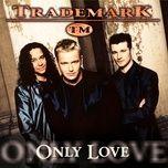 Tải bài hát Only Love Mp3