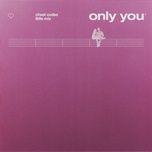 Tải bài hát Only You Mp3
