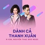 Tải bài hát Dành Cả Thanh Xuân Mp3