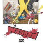 Tải bài hát Wasted Mp3