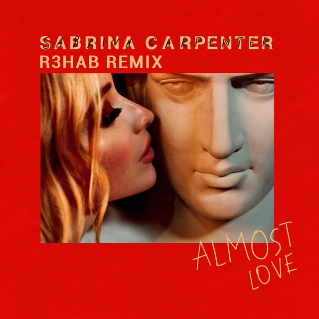 Almost Love (R3hab Remix) Loi bai hat - Sabrina Carpenter ft R3hab
