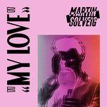 my love - martin solveig