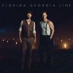 talk you out of it - florida georgia line