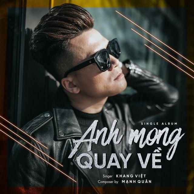 Lời bài hát Anh Mong Quay Về Beat - Khang Việt