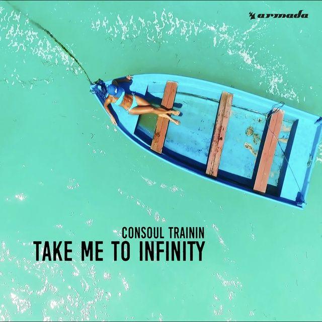Take Me To Infinity Lời bài hát - Consoul Trainin