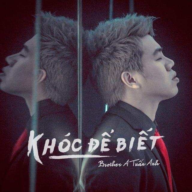 Khóc Để Biết (EDM Version) Lời bài hát - Brother A Tuấn Anh