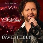 Tải bài hát Santa Clause, Get Well Soon (Christmas With David Phelps Album Version) Mp3