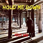 Tải bài hát Hold Me Down (Chinese Version) Mp3
