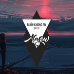 buon khong em (masew remix) - dat g, masew
