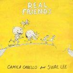 real friends - camila cabello, swae lee