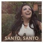 Tải bài hát Santo, Santo Mp3